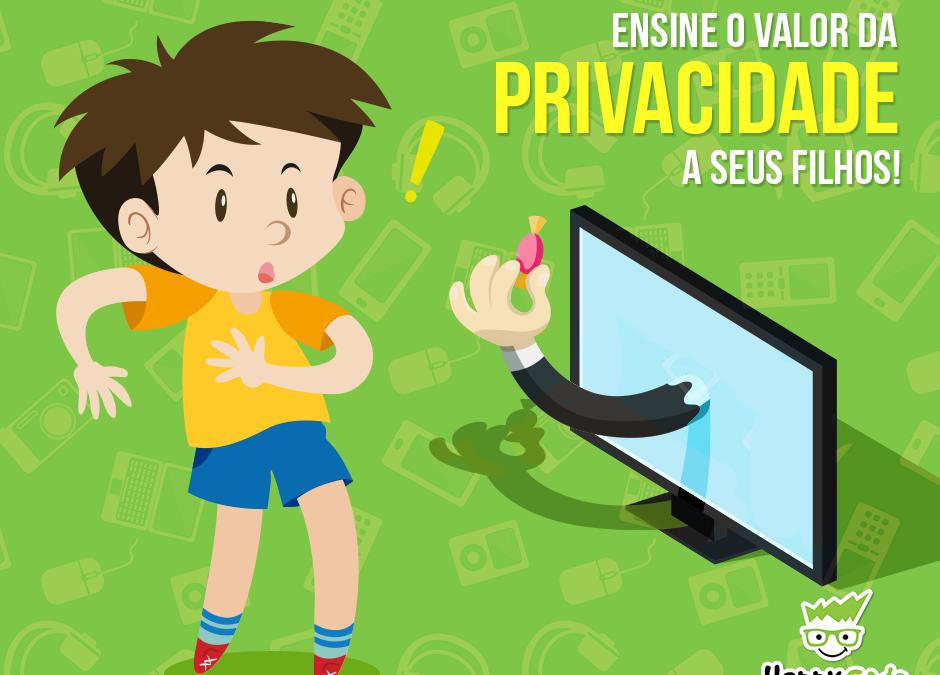 Ensine o valor da privacidade a seus filhos