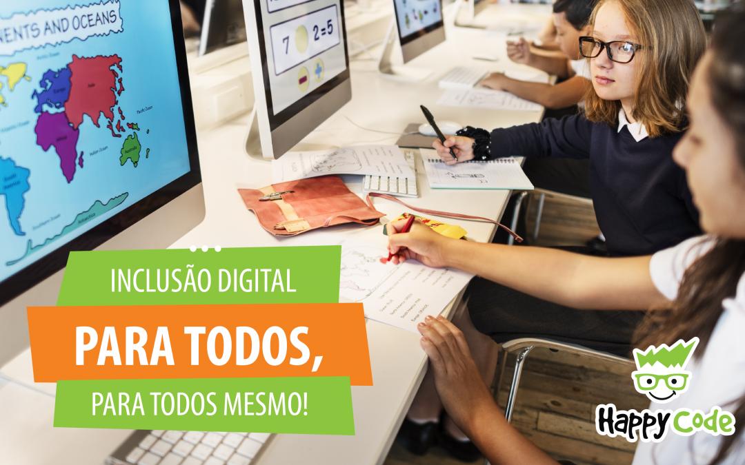 Inclusão digital para todos, para todos mesmo!