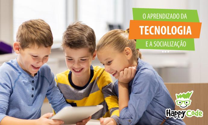 Como aliar o uso e aprendizado da tecnologia com socialização