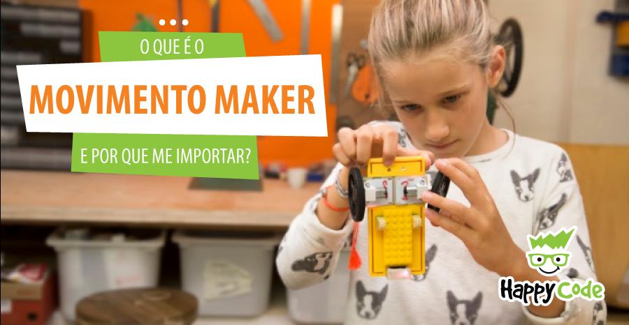 Movimento Maker: o que é e por que devo me importar?