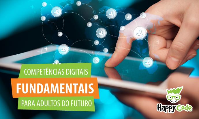 Competências digitais serão fundamentais para os adultos do futuro