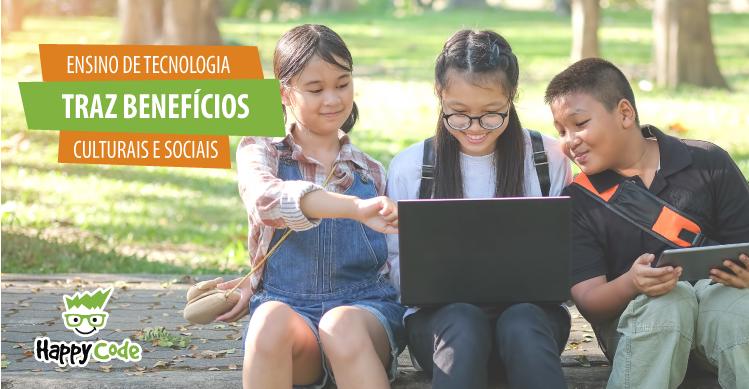 Ensino de tecnologia traz benefícios sociais e culturais
