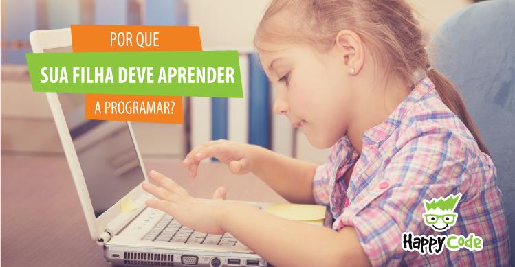 Por que sua filha deve aprender a programar?
