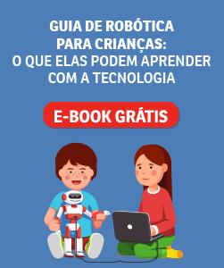 Guia de robótica para crianças: o que elas podem aprender com a tecnologia?